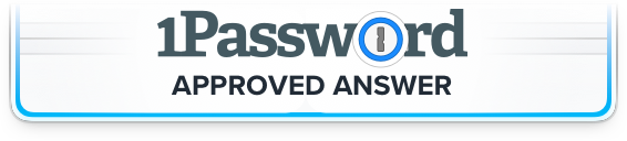 1Password Approved Answer